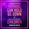 Nothing Can Hold Us Down vs Children (Dropbusterz Mash-Up) [SUPPORTED BY TIËSTO]