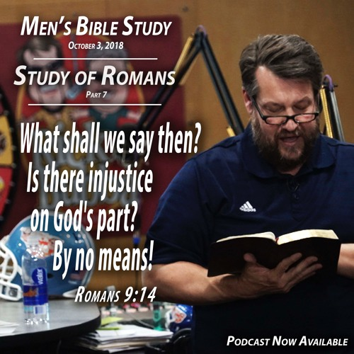 Study of Romans Pt. 7 - Men's Bible Study by Rick Burgess - Oct. 3, 2018