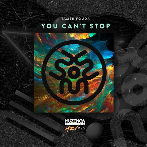 Tamer Fouda - You Can't Stop (Original Mix)