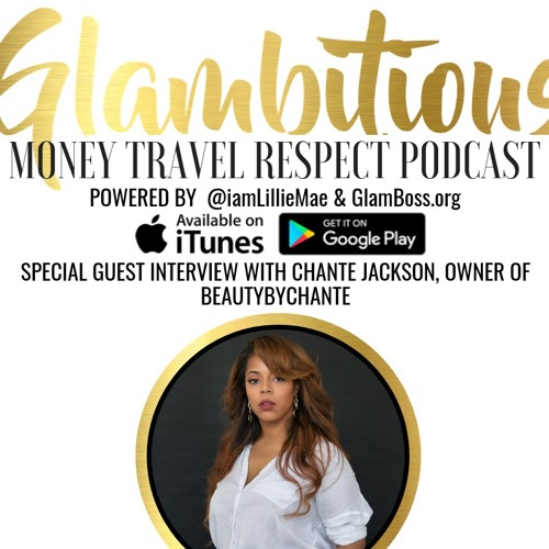 EP. 49 Special Guest Interview with Chante Jackson, Owner of BeautyByChante