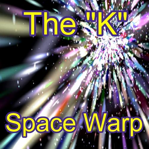 The K - Space Warp (clip)