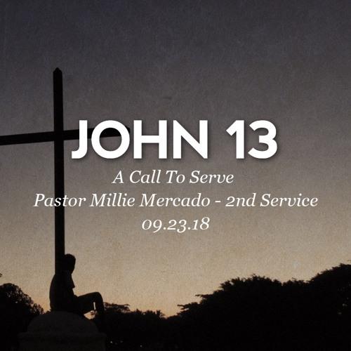 09.23.18 - John 13 - A Call To Serve - Pastor Millie Mercado - 2nd Service