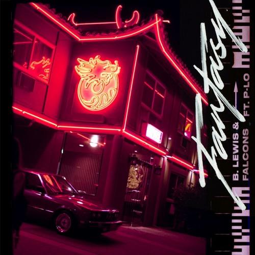 Falcons & B. Lewis - Fantasy (ft. P-Lo)