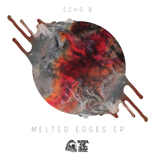 Echo B - Melted Edges EP - Out Oct 26th