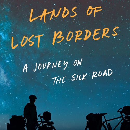 The Outside Beyond Books Club Podcast, Episode 4: 'Lands of Lost Borders' by Kate Harris