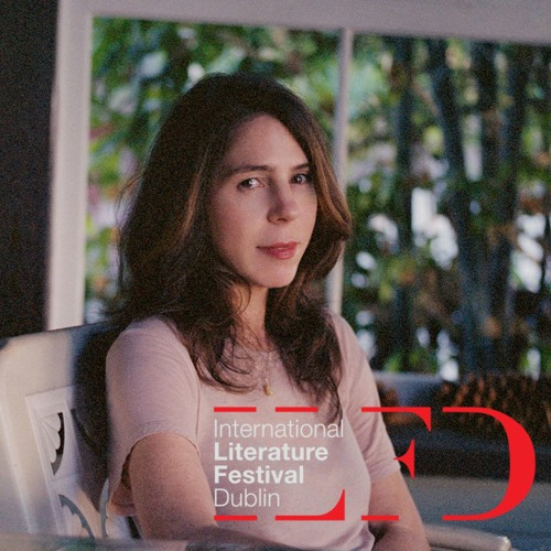 Rachel Kushner in Conversation - ILFDublin Podcast