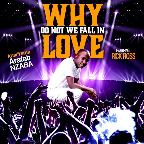 Why Do Not We Fall In Love , feat rick ross