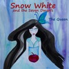 Snow White and the Seven Dwarfs - The Queen