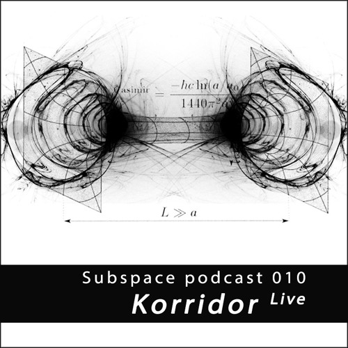 Subspace Podcast 010 - Korridor Live