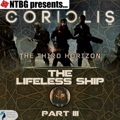 Coriolis: The Lifeless Ship Part 3
