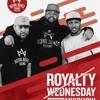 Royalty Wednesday Mixshow - Oct 3 2018