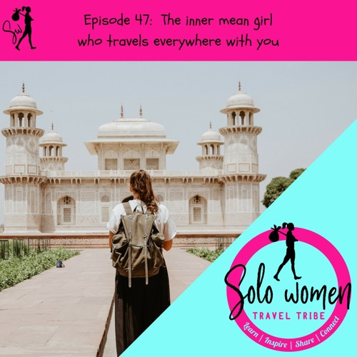 047: The inner mean girl who travels everywhere with you