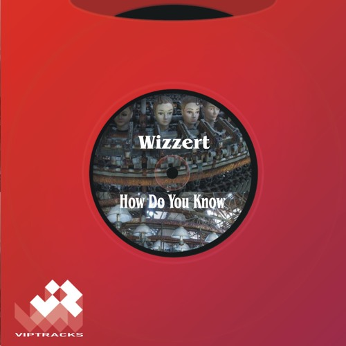 VTRRL18003 Wizzert - How Do You Know (sample)