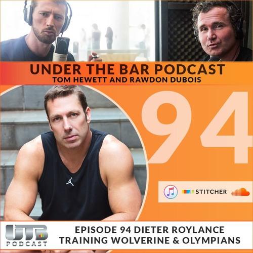 Dieter Roylance - Training Wolverine & Olympians on Ep. 94 of UTB Podcast