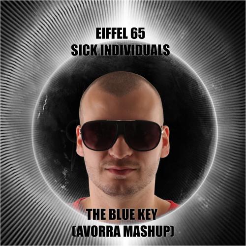 Eiffel 65 & Sick Individuals - The Blue Key (Avorra MashUp) by