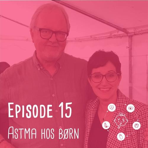 Trygge Forældre - #15 - Astma hos børn