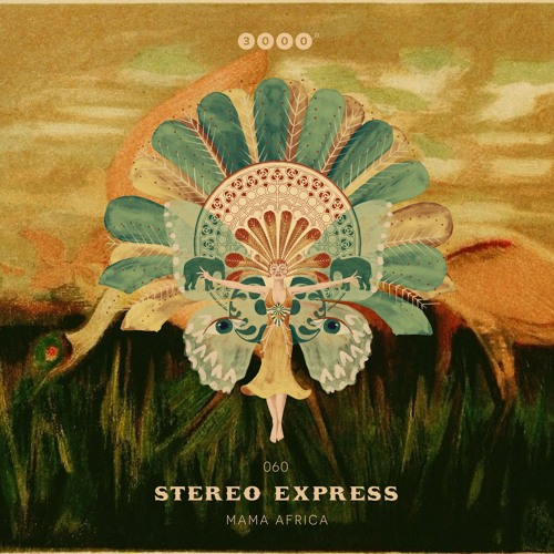 """OUT NOW - 3000Grad060 """"STEREO EXPRESS"""" Mama Africa EP incl. MOLLONO.BASS Remix"""