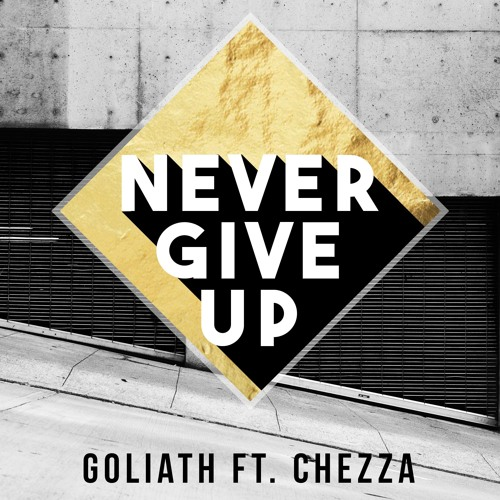 Never Give Up ft. Chezza