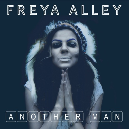 Freya Alley - Another Man