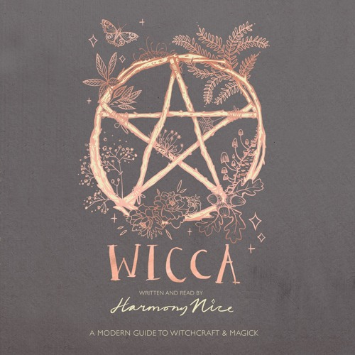 Wicca, written and read by Harmony Nice