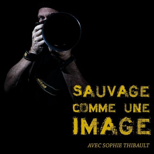 Sauvage Comme Une Image Saison 02 Épisode 01 - Sophie Thibault !