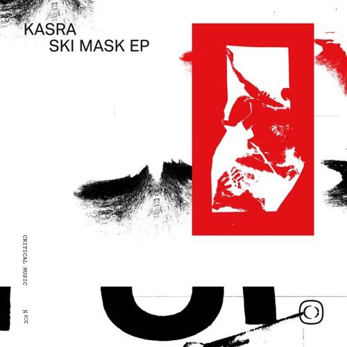 Kasra - Ski Mask EP [CRIT117]
