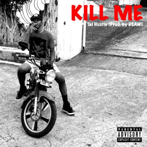 Kill Me - Tai Hustle (prod. By DSAWBeats)