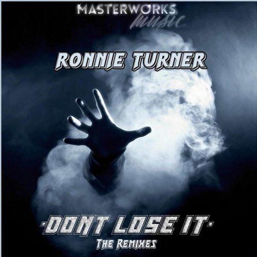 Ronnie turner - Dont Lose It - (Tom Finn remix ) Masterworks Music