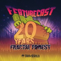 Featurecast - Shambhala Fractal Forest Mix 2018