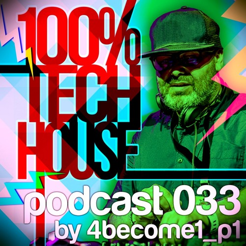 100% Tech House Podcast 033 By 4BeCome1 part 1
