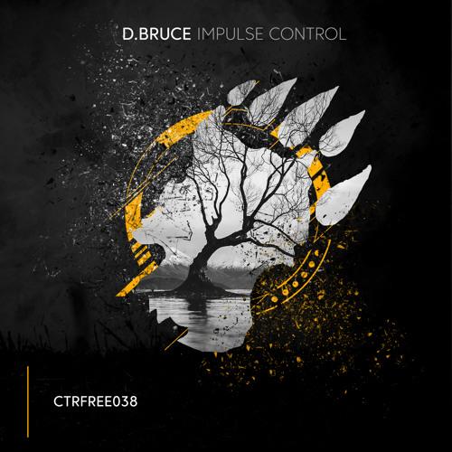 D.Bruce - Impulse Control [CTRFREE038 04.10.18]