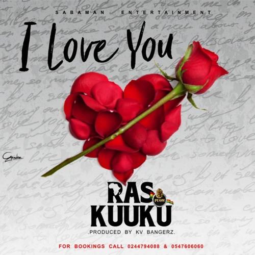 Ras Kuuku - I Love You