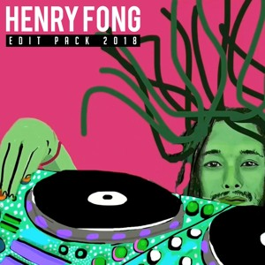 Henry Fong - 2018 Edit Pack Mix 2018-10-05