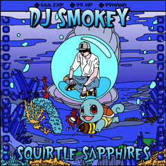 "DJ Smokey - ""Squirtle Sapphires"" [Full Mixtape]"