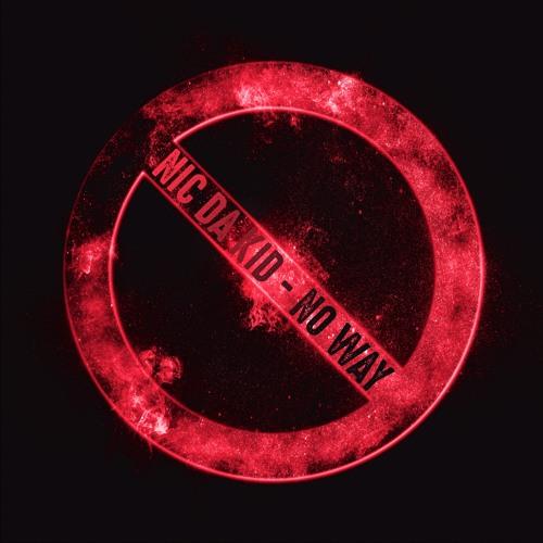 Nic Da Kid - No Way (Single)