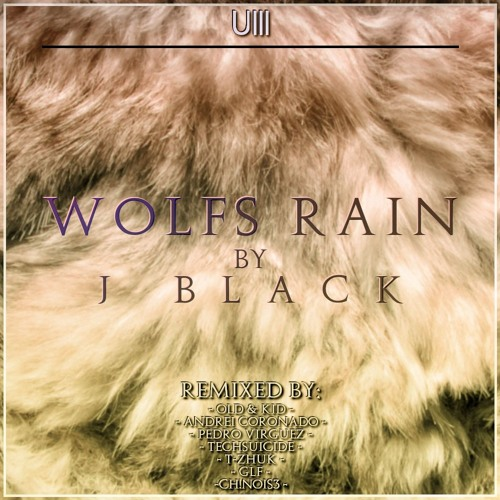 OUT SOON**//J Black - Wolf´s Rain -Preview- Full Length 5:22 (Ch!nois3 Remix) [Under Noize]