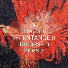 Prayer For Repentance And Holiness Of Priests