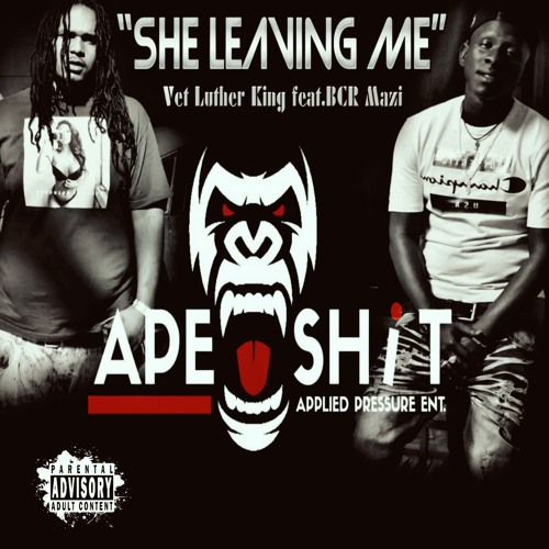 SHE LEAVIN ME-VET LUTHER KING FEAT BCR MAZI