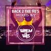 Back 2 The 90's MIXTAPE Part 1 (Mixed By Willem De Wijs & Feest DJ Bas)