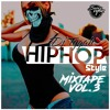 HIP HOP STYLE VOL.3 MIXTAPE 2017 - DJ TYGAH