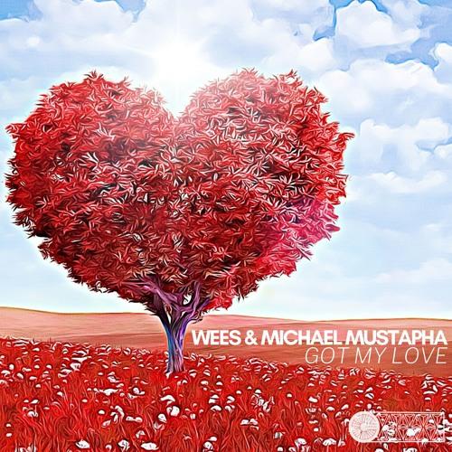 WEES & Michael Mustapha - Got My Love