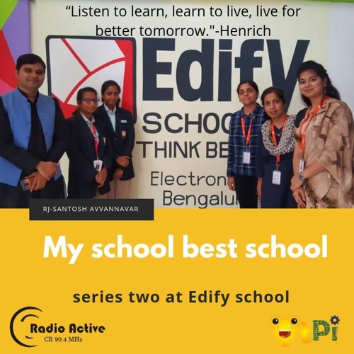 My School Best School Series 2 - Edify School - Electronic City - RJ Santosh Avvannavar