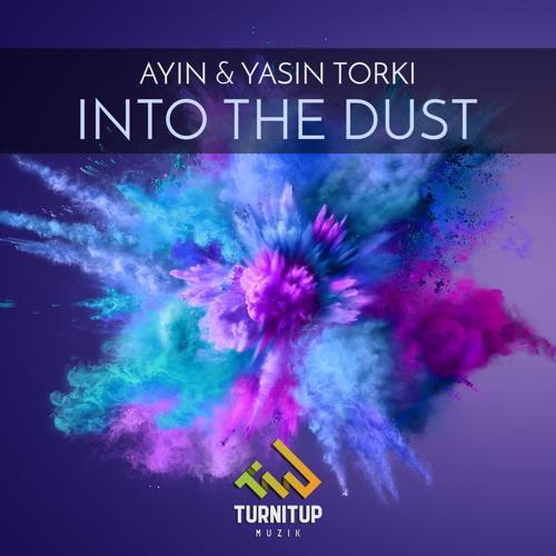 Ayin & Yasin Torki - Into The Dust ⏳