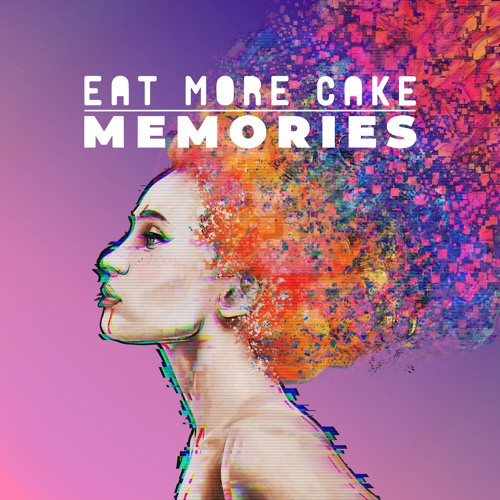 Eat More Cake - Memories