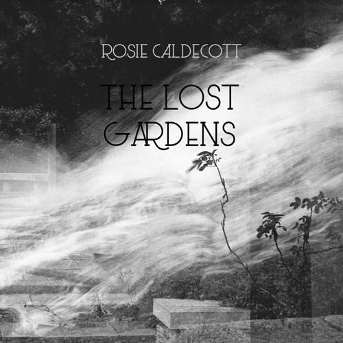 Rosie Caldecott - The Lost Gardens