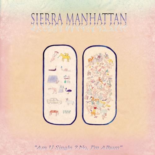 OUT NOW ! SIERRA MANHATTAN - Are U single ? No, I'm album