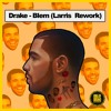 Drake - Blem (Larris Rework)Free Download