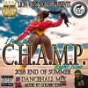 CHAMP 2018 END OF SUMMER DANCEHALL MIX By GOLDEN KING LION VIBES SOUND