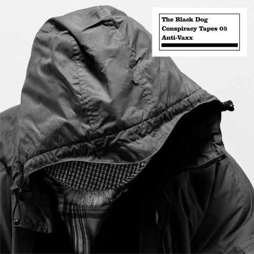 The Black Dog - Conspiracy Tapes 05