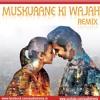 Muskurane Ki Wajah Remix